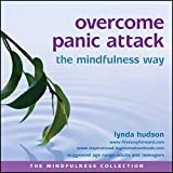 Overcome panic attack the mindfulness way (The Mindfulness Collection)