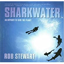 Sharkwater: An Odyssey to Save the Planet