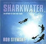 Sharkwater, Rob Stewart, 1552639711