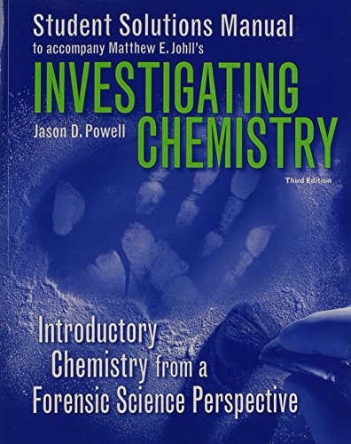 Student Solutions Manual for Investigating Chemistry by University Jason Powell