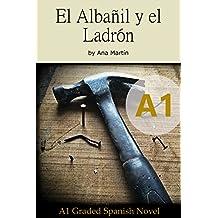 Spanish A1 graded reader. El Albañil y el Ladrón: Short Spanish story for beginners - suitable for Spanish learners at an A1 level (Spanish A1 graded readers) (Spanish Edition)