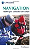 Navigation: Techniques and Skills for Walkers (Cicerone Mini-guide): Using Your Map and Compass