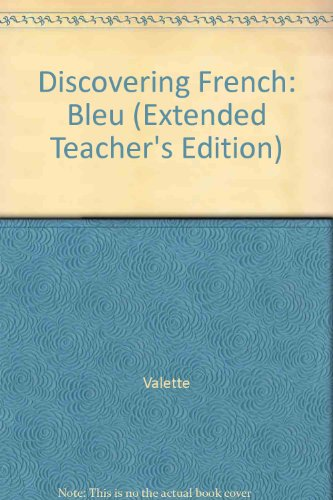 Discovering French: Bleu (Extended Teacher's Edition)