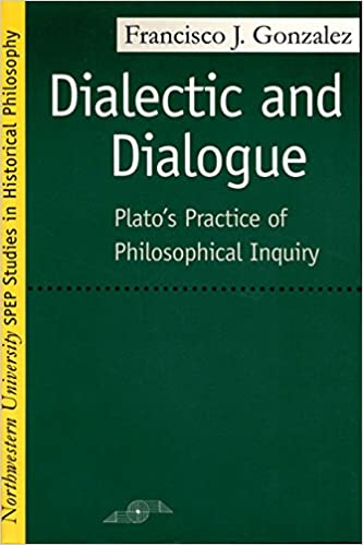 Book Dialectic and Dialogue: Plato's Practice of Philosophical Inquiry