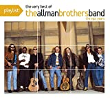 Playlist: The Very Best of the Allman Brothers Band - The Epic Years