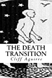 The Death Transition, Cliff Aguirre, 0983166110