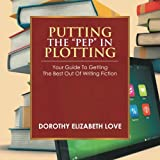 Putting the Pep in Plotting, Dorothy Elizabeth Love, 1493127977