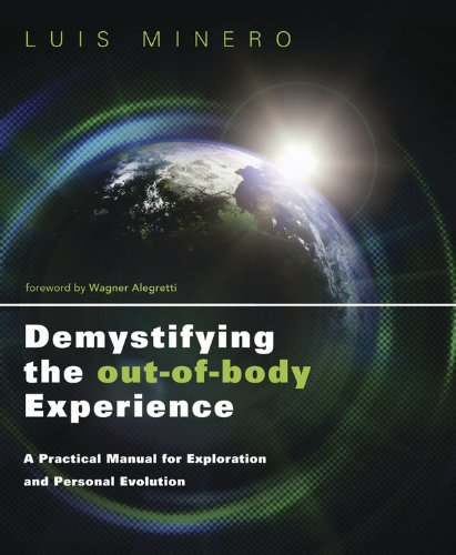 Practical Bodies - Demystifying the Out-of-Body Experience: A Practical Manual for Exploration and Personal Evolution