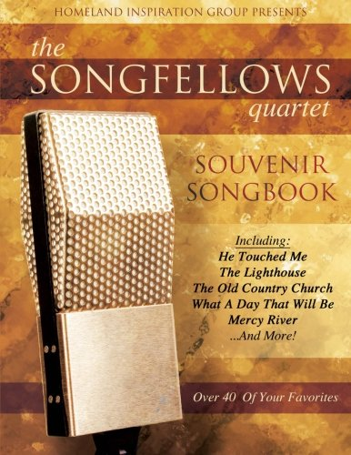 The Songfellows Quartet: Souvenir Songbook (Great Gospel Songs) (Volume 1)