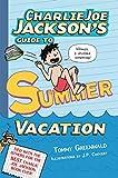 Charlie Joe Jackson's Guide to Summer Vacation (Charlie Joe Jackson Series)