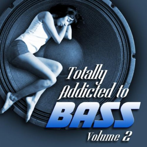 Totally Addicted To Bass, Vol. - 2 Bass Addicted