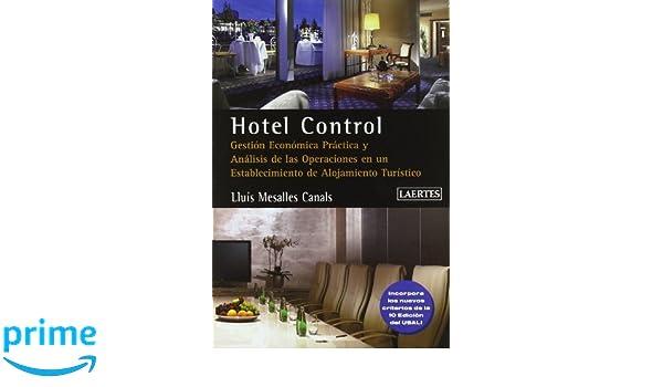 Hotel Control: Gestión económica práctica i análisis de las operaciones en un establecimiento de alojamiento turístico Ensenñanza: Amazon.es: Lluís Mesalles ...