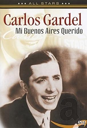 Carlos Gardel : Mi Buenos Aires Querido [Alemania] [DVD]