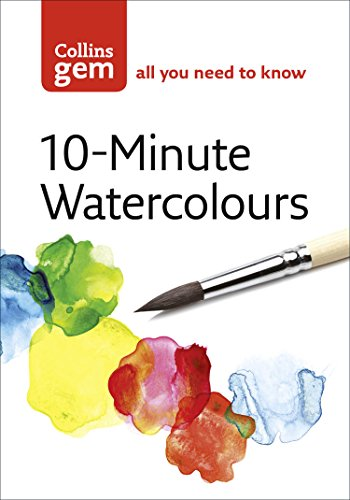 10-Minute Watercolours (Collins Gem)
