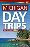 Michigan Day Trips by Theme (Day Trip Series)