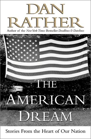 Book cover from The American Dream: Stories from the Heart of Our Nation by Dan Rather