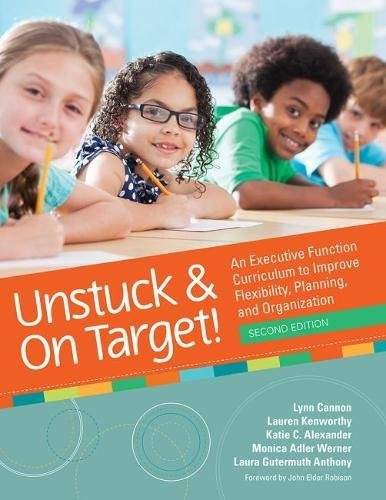 Unstuck and On Target!: An Executive Function Curriculum to Improve Flexibility, Planning, and Organization