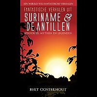 Fantastische verhalen uit Suriname en de Antillen (Een wereld vol fantastische verhalen)