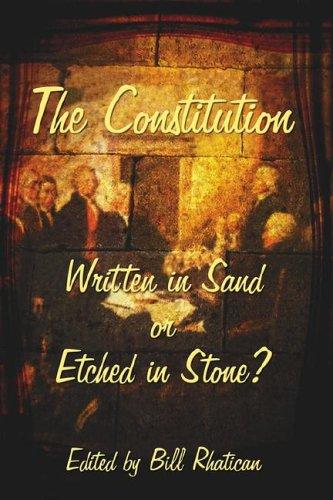 The Constitution: Written in Sand or Etched in Stone?