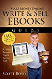 Make Money Online-Write and Sell EBooks Guide: A Work from Home Internet Business Writing, Selling EBooks Online