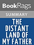 Summary & Study Guide The Distant Land of my Father by Bo Caldwell