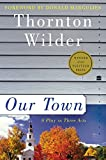 Our Town: A Play in Three Acts (Perennial Classics)