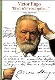 """Victor Hugo : """"Et s'il n'en reste qu'un..."""""""