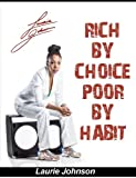 Rich by Choice, Poor by Habit