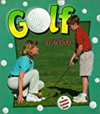 Golf in Action, Bobbie Kalman and Hannelore Sotzek, 0613326083