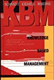 img - for Knowledge Based Management: Unleashing the Power of Quality Improvement by Schmidt, Stephen R., Kiemele, Mark J., Berdine, Ronald J. (March 1, 1996) Hardcover book / textbook / text book