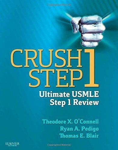Crush Step 1: The Ultimate USMLE Step 1 Review, 1e 1st Edition by Theodore X. O'Connell, Ryan A. Pedigo, Thomas E. Blair (2013) Paperback