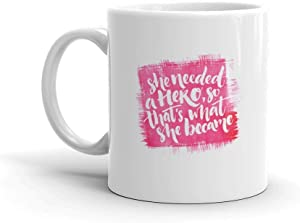 Dozili Funny Coffee Mug - She Needed A Hero So Thats What Became Lettering Rally Ceramic Coffee Mug Cup, 11 Oz, White