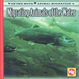 Migrating Animals of the Water, Susan LaBella and Susan Labella, 0836884248