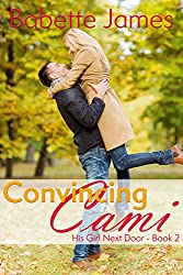 Convincing Cami (His Girl Next Door Book 2)