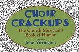 img - for Choir Crackups by John Yarrington (1999-07-05) book / textbook / text book