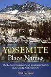 Yosemite Place Names, Peter Browning, 0944220193