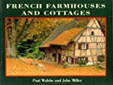 French Farmhouses and Cottages, Paul Walshe, 0297835629