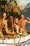 Maggie among the Seneca, Robin Moore, 0397324561