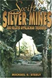 Swift's Silver Mines and Related Appalachian Treasures, Michael S. Steely, 1570720363