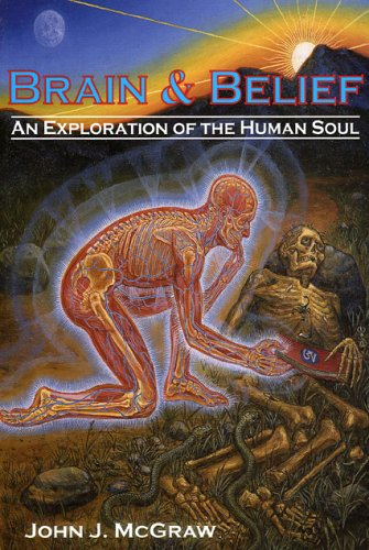 Brain & Belief: An Exploration of the Human Soul pdf epub
