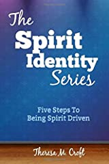 The Spirit Identity Series: Five Steps To Being Spirit Driven Paperback