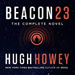 Beacon 23: The Complete Novel | Hugh Howey
