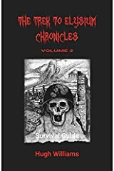 The Trek to Elysium Chronicles: Volume 2: Survival Guide by Hugh Richard Williams (2016-04-15) Mass Market Paperback