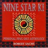 Nine Star Ki: Your Astrological Companion to Feng Shui