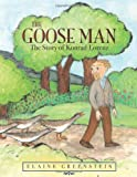 The Goose Man: The Story of Konrad Lorenz