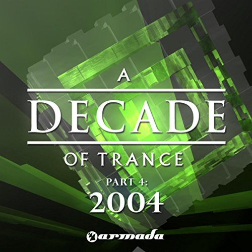 A Decade Of Trance - 2004, Pt. 4