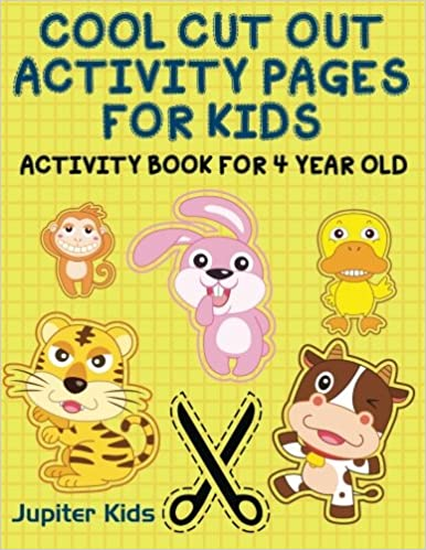 cool cut out activity pages for kids activity book for 4 year old jupiter kids 9781683053903 amazoncom books