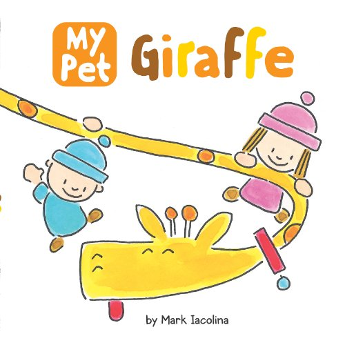 My Pet Giraffe (My Pet (Price Stern Sloan))