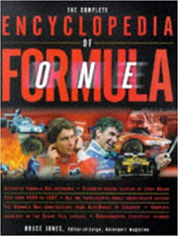 The Complete Encyclopedia of Formula One: The Ultimate Guide to the World's Most Exciting Sport