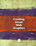 Creating Great Web Graphics, Laurie McCanna, 1558285504